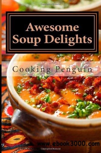 Awesome soup delights quick easy and tasty soup recipes for Easy tasty soup recipes