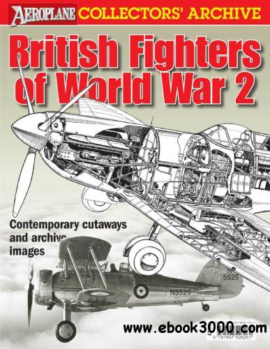 British Fighters of World War 2 (Aeroplane Collectors' Archive) free download