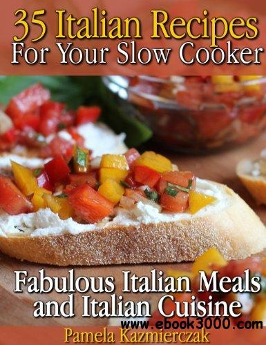 35 Italian Recipes For Your Slow Cooker - Fabulous Italian Meals and Italian Cuisine free download