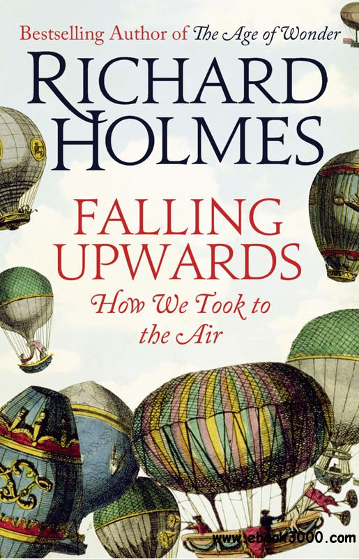Falling Upwards: How We Took to the Air free download