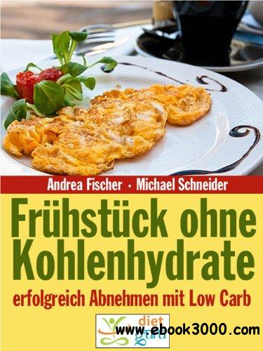 Fruhstuck ohne Kohlenhydrate: Abnehmen mit Low Carb free download