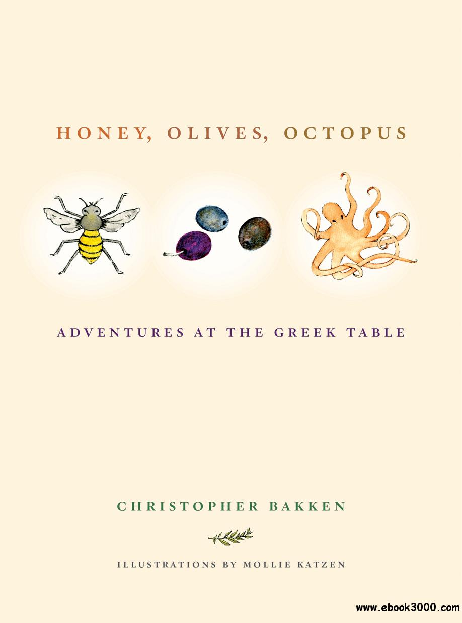 Honey, Olives, Octopus: Adventures at the Greek Table free download