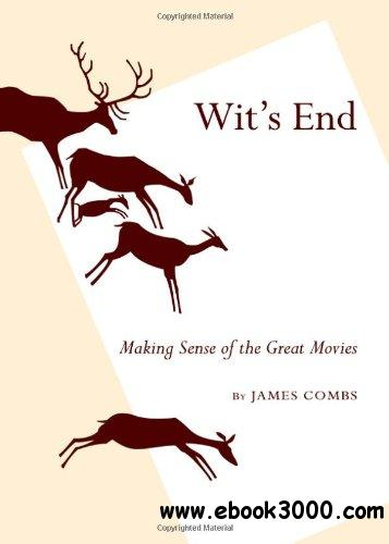 Wit's End: Making Sense of the Great Movies free download