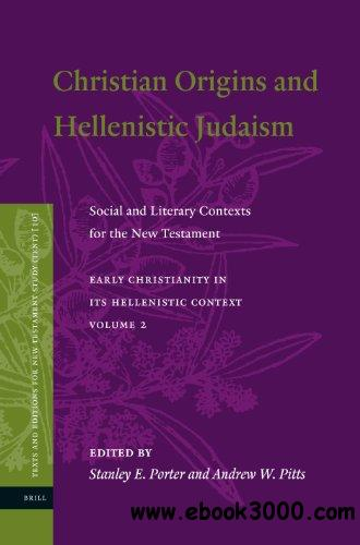 Christian Origins and Hellenistic Judaism: Social and Literary Contexts for the New Testament free download