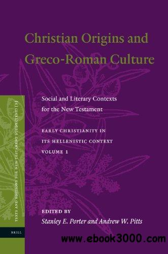 Christian Origins and Greco-Roman Culture: Social and Literary Contexts for the New Testament free download