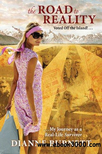 The Road To Reality: Voted off the Island!...My Journey as a Real-Life Survivor free download