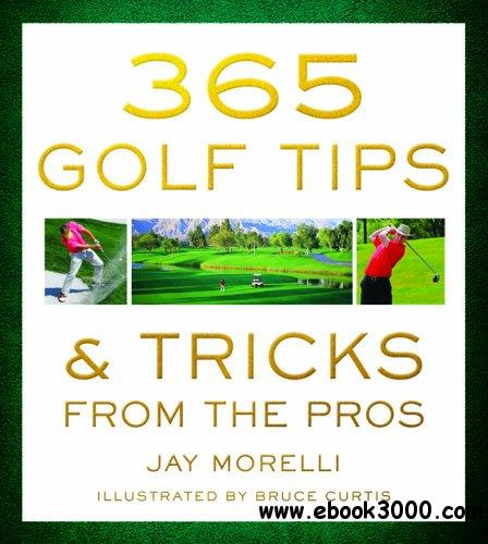 365 Golf Tips & Tricks From the Pros free download