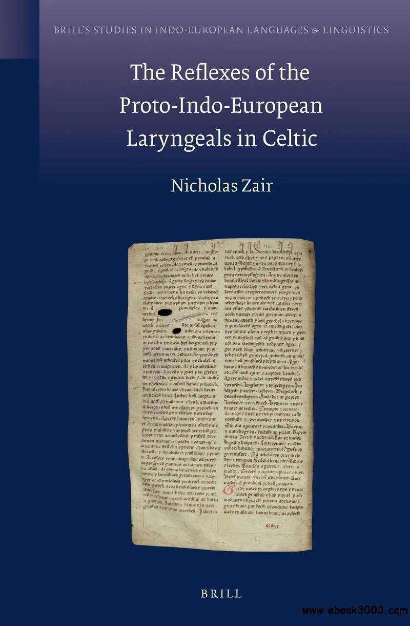 The Reflexes of the Proto-Indo-European Laryngeals in Celtic free download
