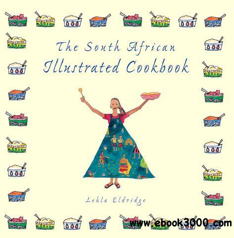 The South African Illustrated Cookbook free download