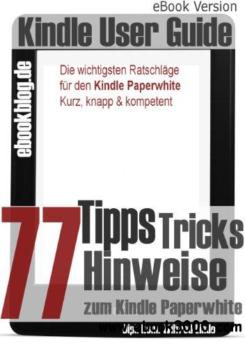 Kindle Paperwhite: 77 Tipps, Tricks, Hinweise und Shortcuts free download