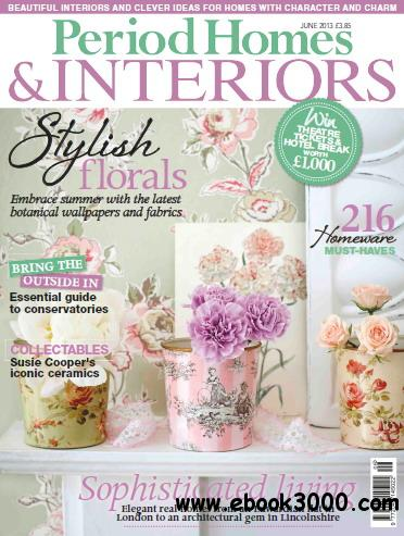 Period Homes & Interiors Magazine June 2013 free download