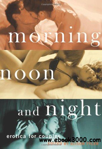 Morning, Noon and Night: Erotica for Couples free download