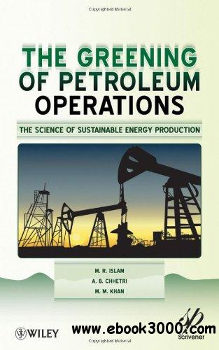 Greening of Petroleum Operations: The Science of Sustainable Energy Production free download