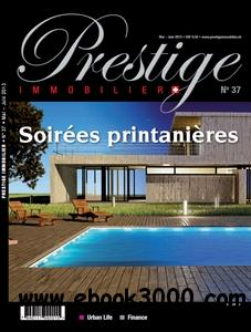 Prestige Immobilier - Mai/Juin 2013 free download