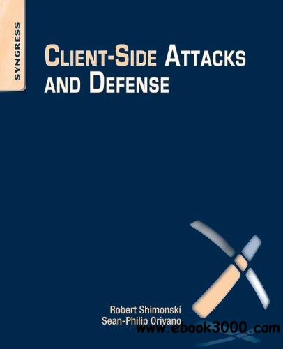 Client-Side Attacks and Defense free download