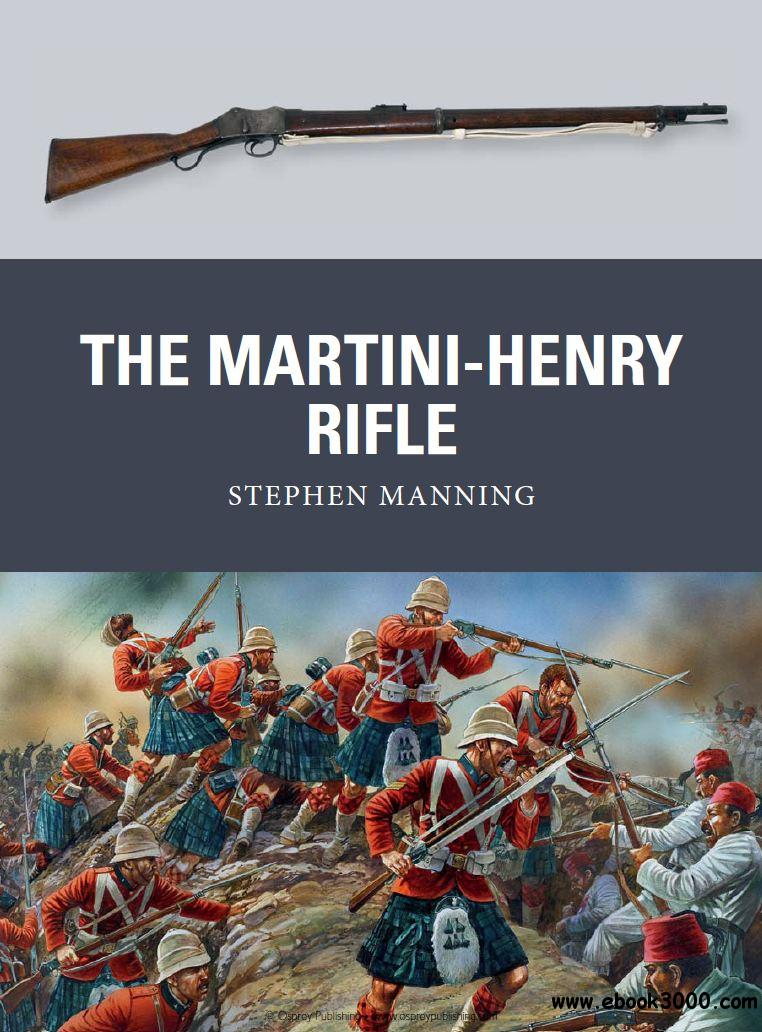 The Martini-Henry Rifle (Osprey Weapon 26) free download