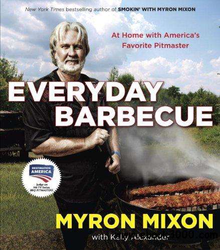 Everyday Barbecue: At Home with America's Favorite Pitmaster free download