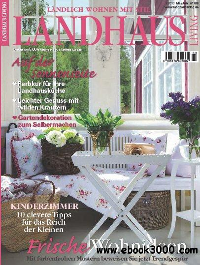 Landhaus Living Magazin Juni No 03 2013 free download