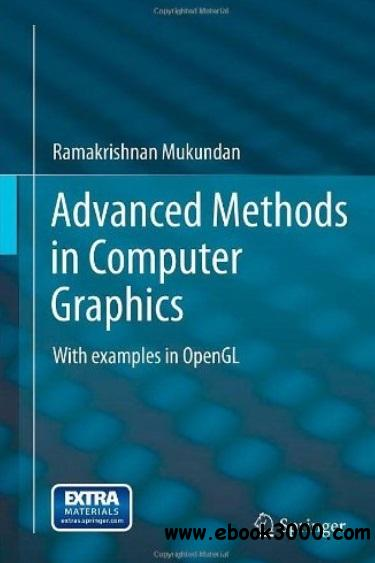 Advanced Methods in Computer Graphics: With examples in OpenGL free download