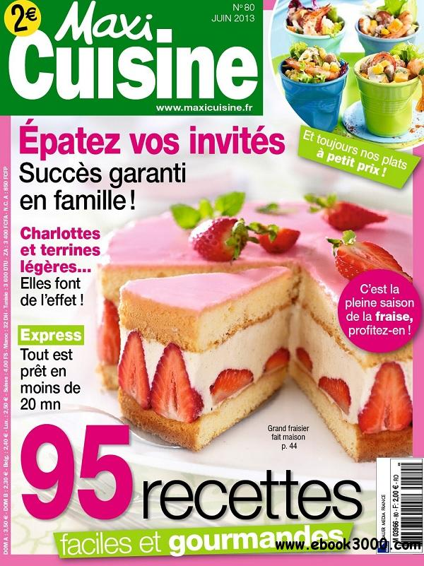 Maxi Cuisine No.80 - Juin 2013 free download