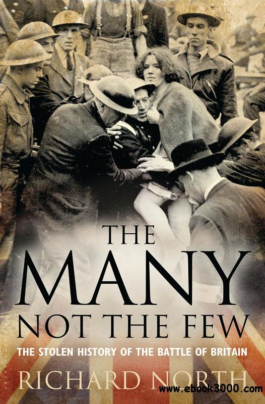 The Many Not The Few: The Stolen History of the Battle of Britain free download