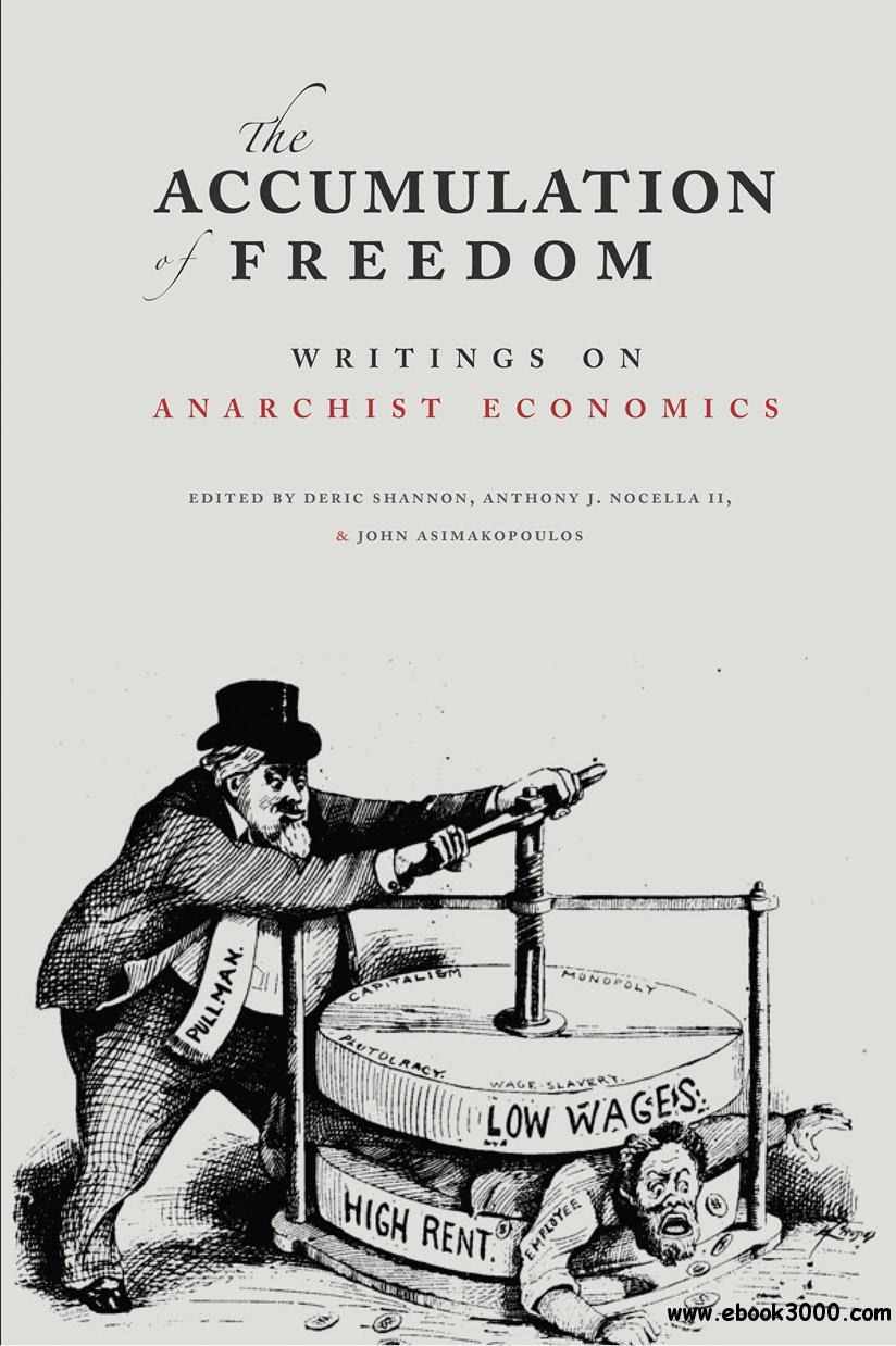 The Accumulation of Freedom: Writings on Anarchist Economics free download