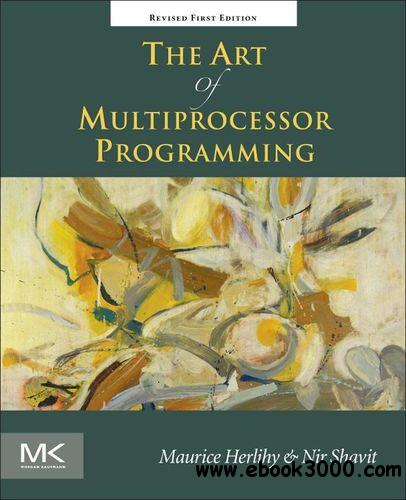 The Art of Multiprocessor Programming, Revised Reprint free download