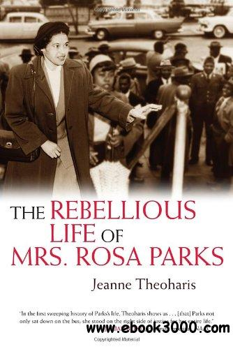 The Rebellious Life of Mrs. Rosa Parks free download