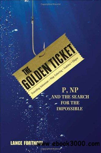 The Golden Ticket: P, NP, and the Search for the Impossible free download