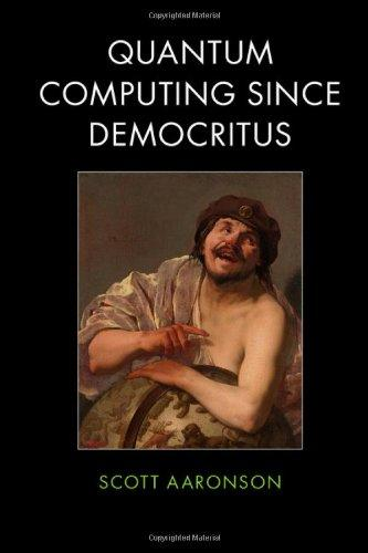 Quantum Computing since Democritus free download