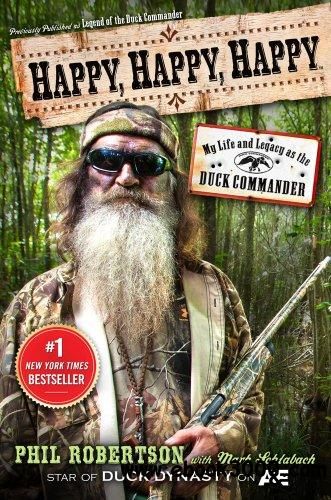 Happy, Happy, Happy: My Life and Legacy as the Duck Commander free download