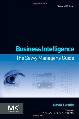 Business Intelligence, Second Edition: The Savvy Manager's Guide free download
