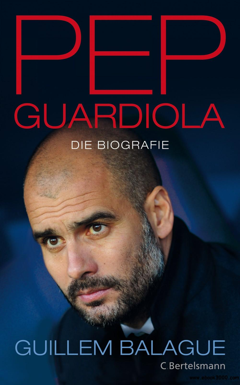 Pep Guardiola - Die Biografie free download