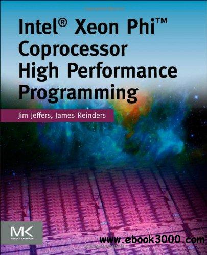 Intel Xeon Phi Coprocessor High Performance Programming free download