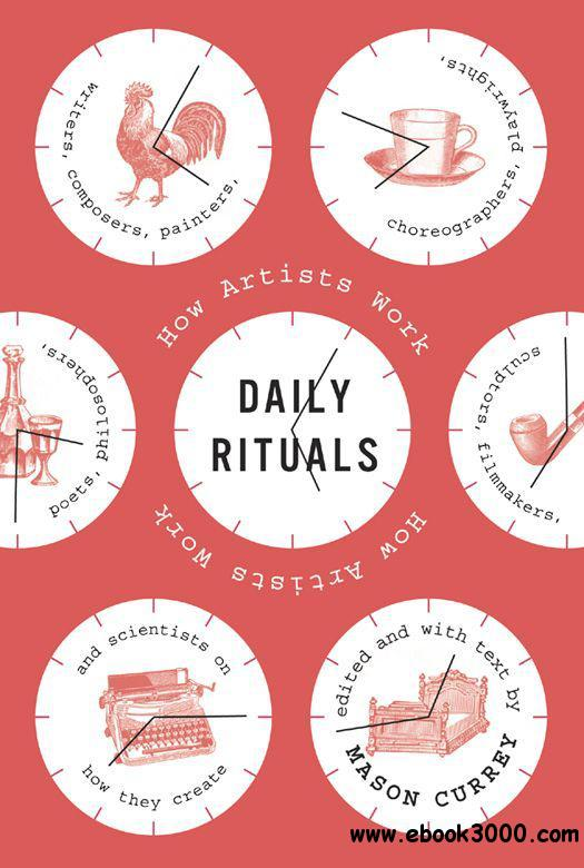 Daily Rituals: How Artists Work free download