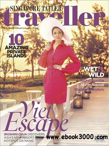 Singapore Tatler Traveller Magazine Spring 2013 download dree