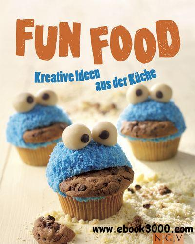 Fun Food: Kreative Ideen aus der Kuche free download