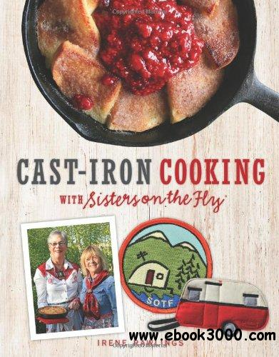 Cast-Iron Cooking with Sisters on the Fly free download