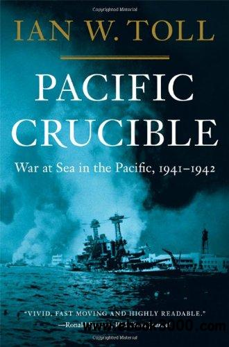 Pacific Crucible: War at Sea in the Pacific, 1941-1942 free download