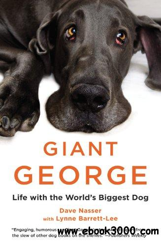 Giant George: Life with the World's Biggest Dog free download