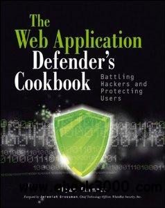Web Application Defender's Cookbook: Battling Hackers and Protecting Users free download