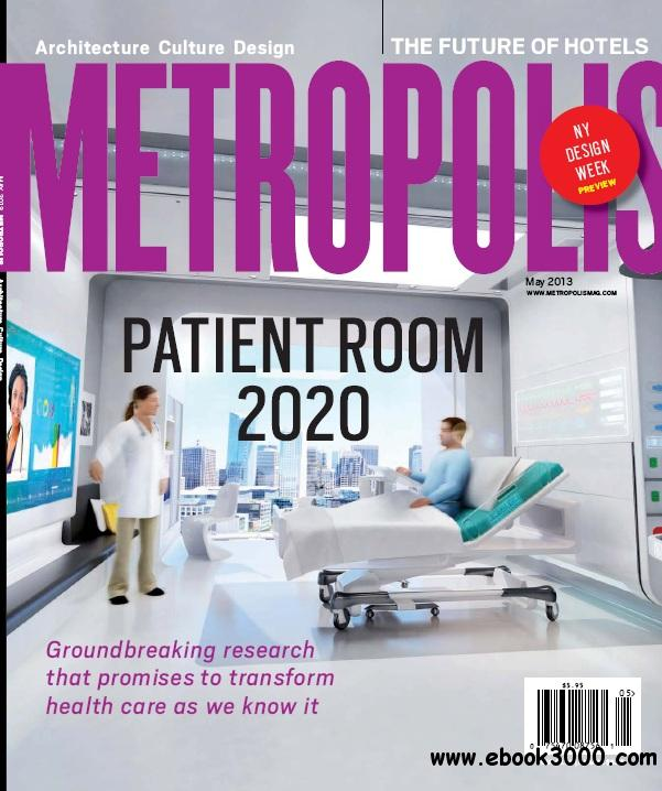 Metropolis Magazine - May 2013 free download