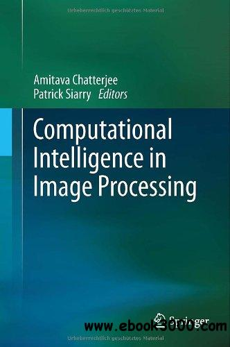 Computational Intelligence in Image Processing free download