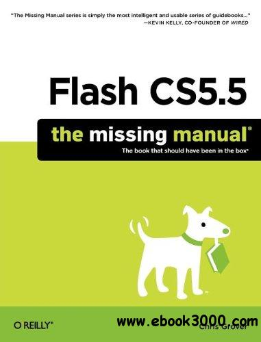 Flash CS5.5: The Missing Manual, Flash CS5.5 Edition free download