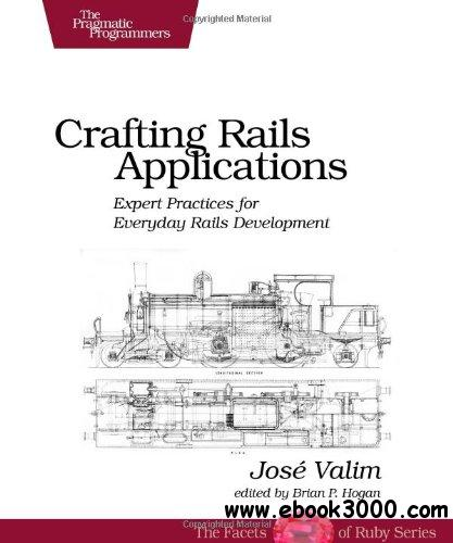 Crafting Rails Applications: Expert Practices for Everyday Rails Development free download