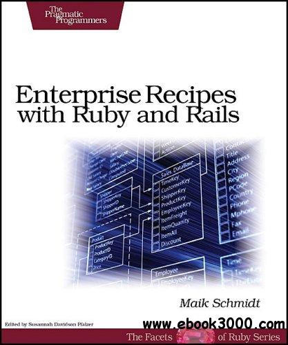 Enterprise Recipes with Ruby and Rails free download