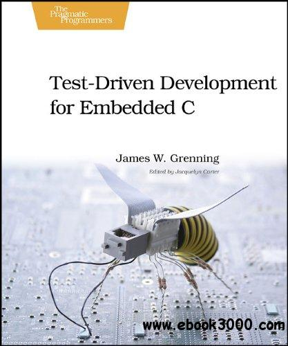 Test Driven Development for Embedded C free download