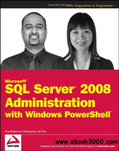 Microsoft SQL Server 2008 Administration with Windows PowerShell free download