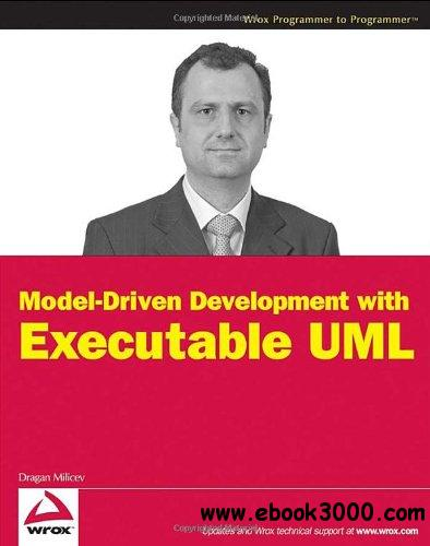 Model-Driven Development with Executable UML free download