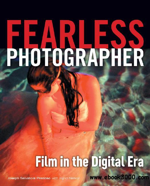 Fearless Photographer: Film in the Digital Era free download